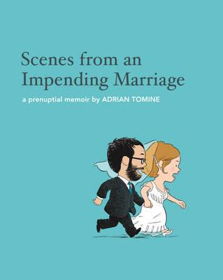 Scenes from an Impending Marriage: A Prenuptial Memoir Cover Image
