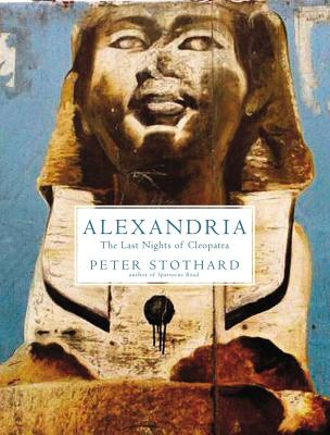 Alexandria: The Last Nights of Cleopatra Cover Image