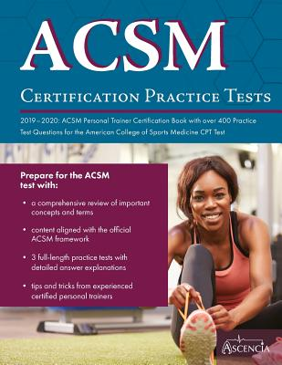 ACSM Certification Practice Tests 2019-2020: ACSM Personal Trainer Certification Book with over 400 Practice Test Questions for the American College o Cover Image