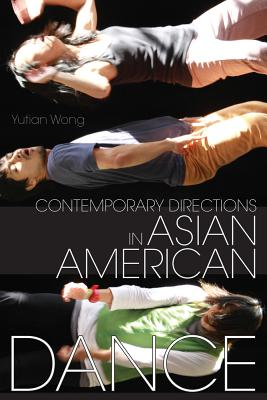 Contemporary Directions in Asian American Dance (Studies in Dance History) Cover Image
