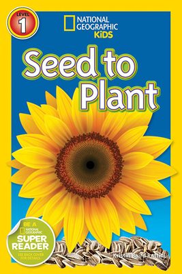National Geographic Readers: Seed to Plant Cover Image