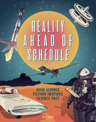 Reality Ahead of Schedule: How Science Fiction Inspires Science Fact Cover Image