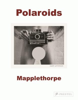 Robert Mapplethorpe: Polaroids Cover Image