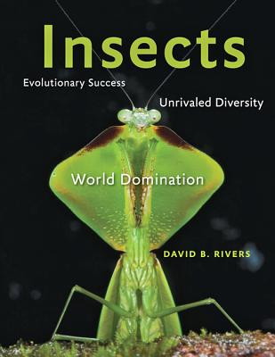 Insects: Evolutionary Success, Unrivaled Diversity, and World Domination Cover Image