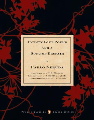 Twenty Love Poems and a Song of Despair: (Dual-Language Penguin Classics Deluxe Edition) Cover Image