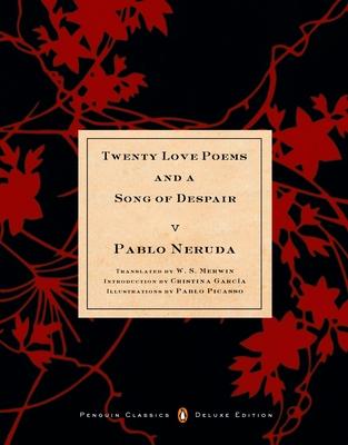 Veinte poemas de amor y una canción desesperada: (Edición Deluxe de Penguin Classics en dos idiomas) (Penguin Classics Deluxe Edition) Cover Image