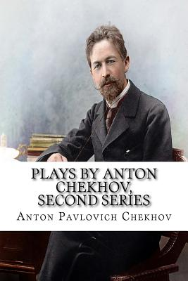 Plays by Anton Chekhov, Second Series Cover Image