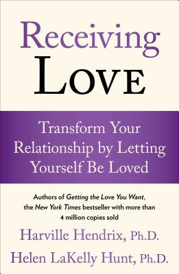 Receiving Love: Transform Your Relationship by Letting Yourself Be Loved Cover Image