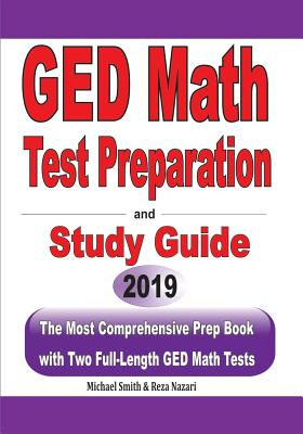 GED Math Test Preparation and Study Guide: The Most Comprehensive Prep Book with Two Full-Length GED Math Tests Cover Image