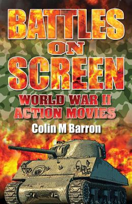 Battles on Screen: World War II Action Movies Cover Image