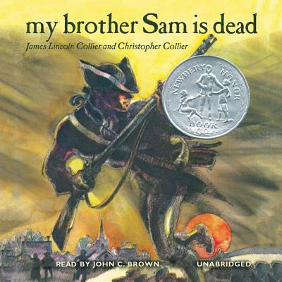 a review of my brother sam is dead by james and christopher collier Get an answer for 'in my brother sam is dead, by authors christopher collier and  james l collier, what does tim think about the war' and find homework help.