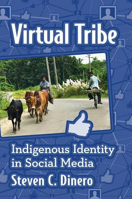 Virtual Tribe: Indigenous Identity in Social Media Cover Image