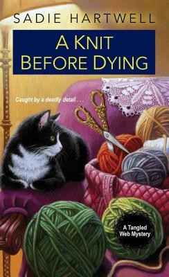 A Knit before Dying (A Tangled Web Mystery #2) Cover Image