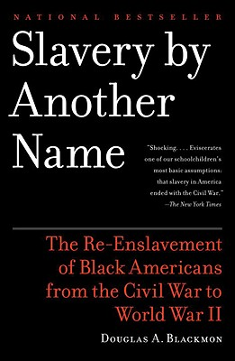 Slavery By Another Name: The Re-Enslavement of Black Americans from the Civil War to World War II Cover Image