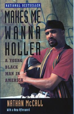 Makes Me Wanna Holler: A Young Black Man in America Cover Image