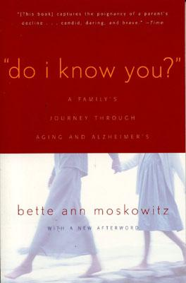 Do I Know You?: A Family's Journey Through Aging and Alzheimer's Cover Image