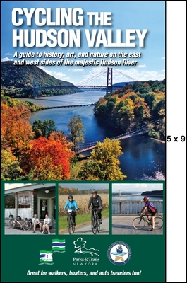 Cycling the Hudson Valley: A Guide to History, Art, and Nature on the East and West Sides of the Majestic Hudson River (Parks & Trails New York) Cover Image