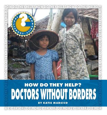 Doctors Without Borders (Community Connections: How Do They Help?) Cover Image