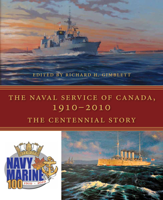 The Naval Service of Canada, 1910-2010: The Centennial Story Cover Image