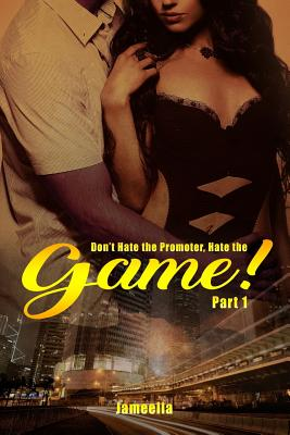 Don't Hate the Promoter, Hate the Game! Part one Cover Image