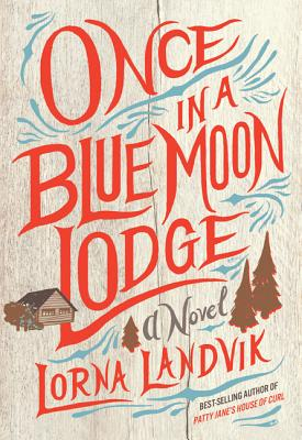 Once in a Blue Moon Lodge: A Novel Cover Image