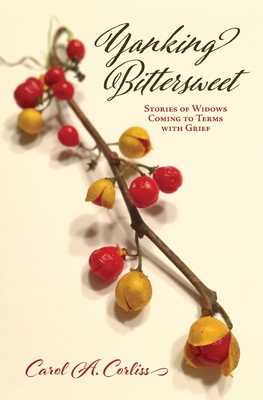 Yanking Bittersweet: Stories of Widows Coming to Terms with Grief Cover Image