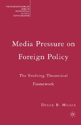 Media Pressure on Foreign Policy: The Evolving Theoretical Framework Cover Image