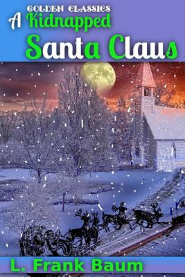 A Kidnapped Santa Claus (Golden Classics #73) Cover Image