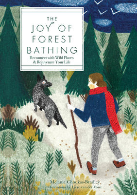 The Joy of Forest Bathing: Reconnect With Wild Places & Rejuvenate Your Life Cover Image