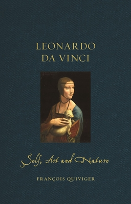 Leonardo da Vinci: Self Art and Nature (Renaissance Lives ) Cover Image