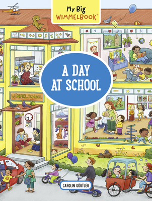 Cover for My Big Wimmelbook—A Day at School (My Big Wimmelbooks)