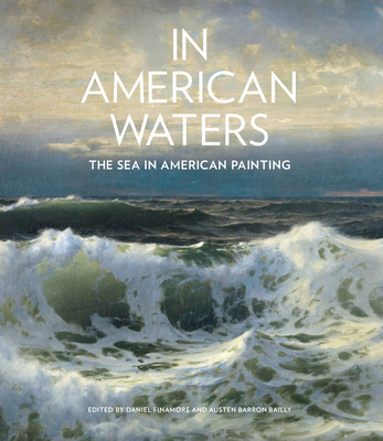 In American Waters: The Sea in American Painting Cover Image