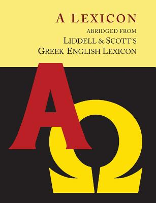 Liddell and Scott's Greek-English Lexicon, Abridged [Oxford Little Liddell with Enlarged Type for Easier Reading] Cover Image