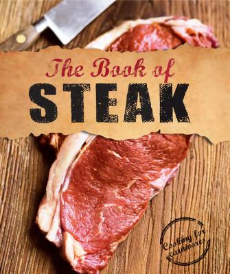 The Book of Steak: Cooking for Carnivores Cover Image