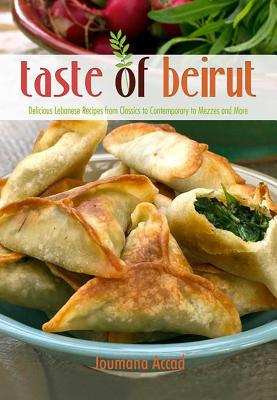 Taste of Beirut: 175+ Delicious Lebanese Recipes from Classics to Contemporary to Mezzes and More  Cover Image