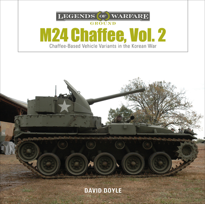 M24 Chaffee, Vol. 2: Chaffee-Based Vehicle Variants in the Korean War (Legends of Warfare: Ground #20) Cover Image