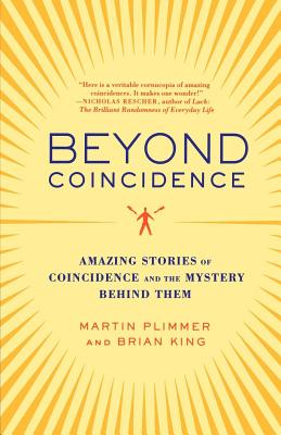 Beyond Coincidence: Amazing Stories of Coincidence and the Mystery Behind Them Cover Image