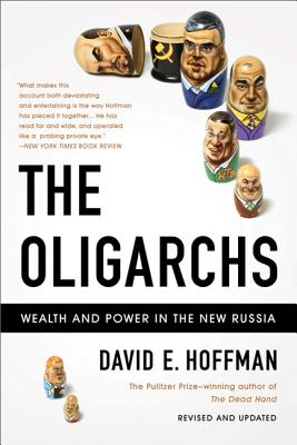 The Oligarchs: Wealth And Power In The New Russia Cover Image