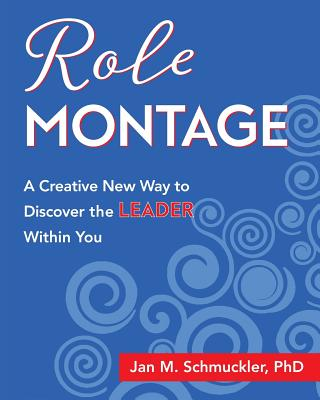 Role Montage: A Creative New Way to Discover the LEADER Within You Cover Image