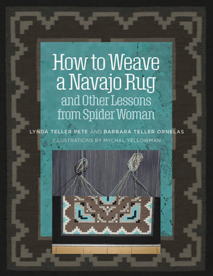 How to Weave a Navajo Rug and Other Lessons from Spider Woman Cover Image