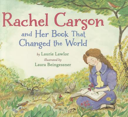 Rachel Carson and Her Book That Changed the World Cover