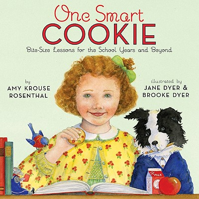 One Smart Cookie: Bite-Size Lessons for the School Years and Beyond Cover Image