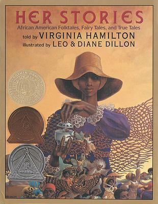 Her Stories: African American Folktales, Fairy Tales, and True Tales: African American Folktales, Fairy Tales, and True Tales Cover Image