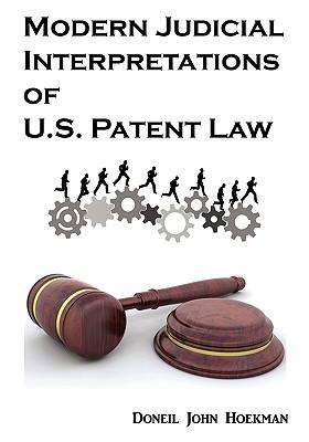 Modern Judicial Interpretations of U.S. Patent Law Cover Image
