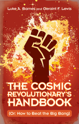 The Cosmic Revolutionary's Handbook: (or: How to Beat the Big Bang) Cover Image