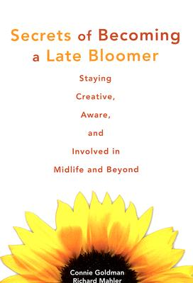 Secrets of Becoming a Late Bloomer: Staying Creative, Aware, and Involved in Midlife and Beyond Cover Image