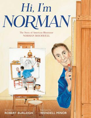 Hi, I'm Norman: The Story of American Illustrator Norman Rockwell Cover Image