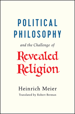 Political Philosophy and the Challenge of Revealed Religion Cover Image