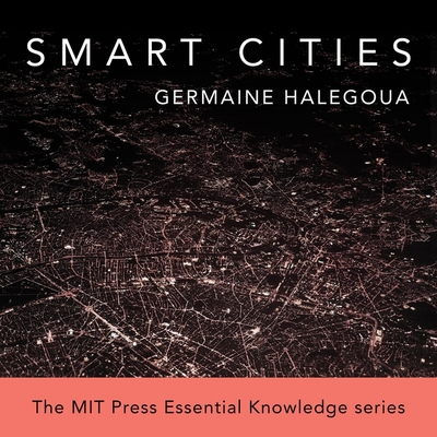 Smart Cities (MIT Press Essential Knowledge) Cover Image