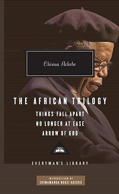 The African Trilogy: Things Fall Apart/No Longer at Ease/Arrow of God Cover Image